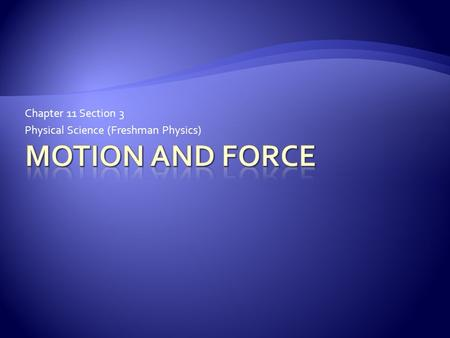 Chapter 11 Section 3 Physical Science (Freshman Physics)