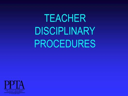 TEACHER DISCIPLINARY PROCEDURES. 2 Employer powers BOT to control management of school, subject to the law (Education Act 1989, s 75) BOT to control management.