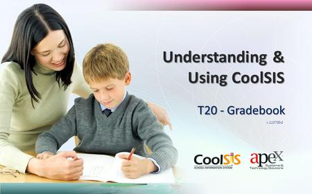T20 - Gradebook Understanding & Using CoolSIS v.110730-2.