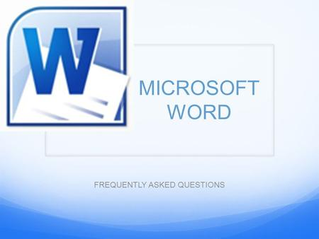 MICROSOFT WORD FREQUENTLY ASKED QUESTIONS. TABLE OF CONTENTS SET UP PAPER MARGINS SET UP PAPER HEADER & FOOTER SET UP PAGE FOOTNOTE & ENDNOTE SET UP PAGE.