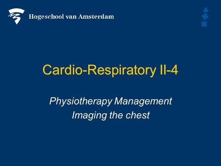 Cardio-Respiratory II-4 Physiotherapy Management Imaging the chest.