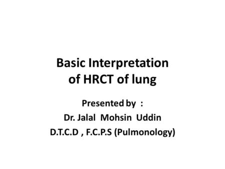 Basic Interpretation of HRCT of lung