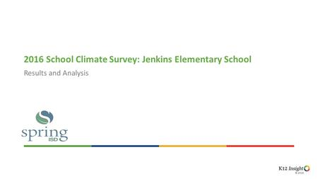 © 2015© 2016 Results and Analysis 2016 School Climate Survey: Jenkins Elementary School.