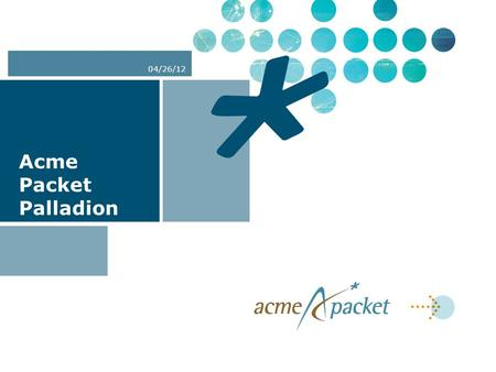 Acme Packet Palladion 04/26/12. Palladion Software Suite 5/26/122 Acme Packet confidential.