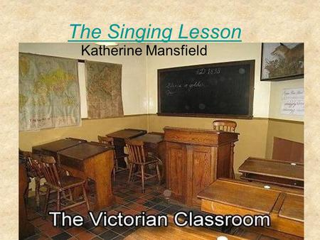 The Singing Lesson Katherine Mansfield. The Author Kathleen Mansfield Murry (14 Oct.1888 – 9 Jan. 1923) prominent Modernist writer of short fiction from.