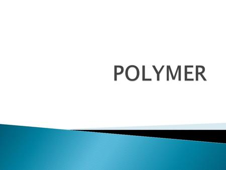 . A polymer is composed of many simple molecules that are repeating structural units called monomers. A single polymer molecule may consist of hundreds.