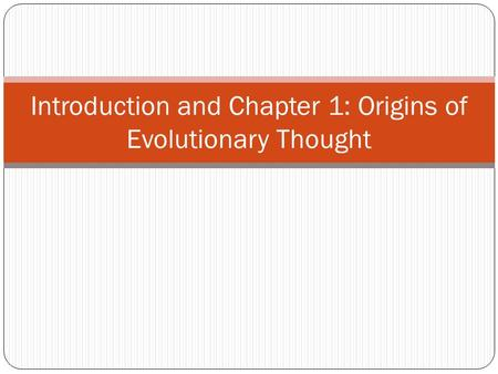 Introduction and Chapter 1: Origins of Evolutionary Thought.