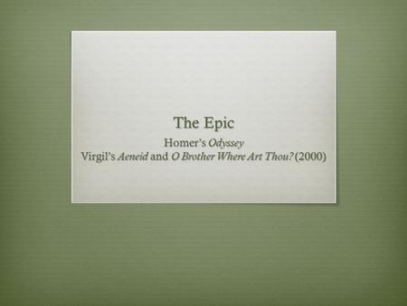 The Epic Homer's Odyssey Virgil's Aeneid and O Brother Where Art Thou? (2000)