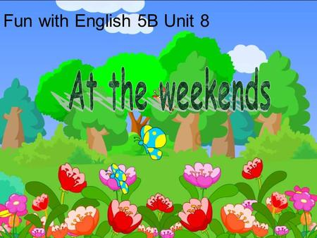 Fun with English 5B Unit 8 an ant 蚂蚁 carry big things 搬运大物品 work in groups ( 成群结队工作 ).