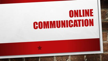 ONLINE COMMUNICATION. WHAT ARE THEY? BLOGS MICROBLOGS TWITTER SOCIAL NETWORKING PUBLIC FACEBOOK WEBMAIL VIRTUAL LEARNING ENVIRONMENT FORUMS AND MESSAGE.