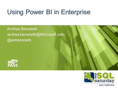#SQLSAT454 Using Power BI in Enterprise Andrea