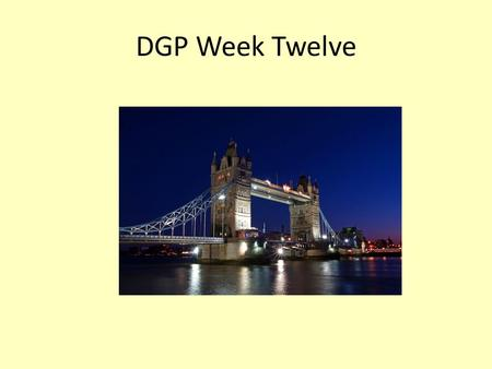 DGP Week Twelve. Monday DGP Directions: Identify each word as a noun, pronoun, verb, adverb, adjective, preposition, conjunction, interjection, article.