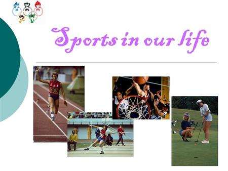Sports in our life. I.Vocabulary (writing) 1. What kinds of sport are the most popular all over the world? Name three the most popular kinds of sports.