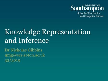 Knowledge Representation and Inference Dr Nicholas Gibbins 32/3019.