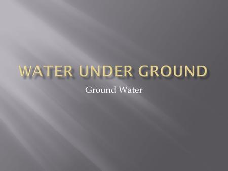 Ground Water.  Much of the water in soil seeps downward until it reaches the zone of saturation  Zone of Saturation  Is the area where water fills.