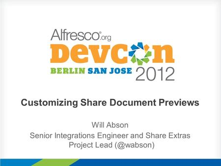 Customizing Share Document Previews Will Abson Senior Integrations Engineer and Share Extras Project Lead