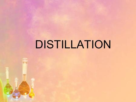 DISTILLATION. Distillation is a method of separting mixtures based on differences in volatility of components in a boiling liquid mixture.