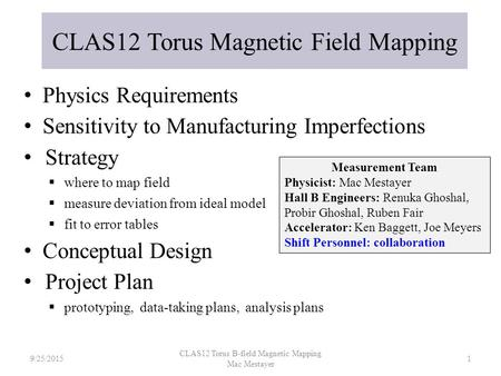 Physics Requirements Sensitivity to Manufacturing Imperfections Strategy  where to map field  measure deviation from ideal model  fit to error tables.