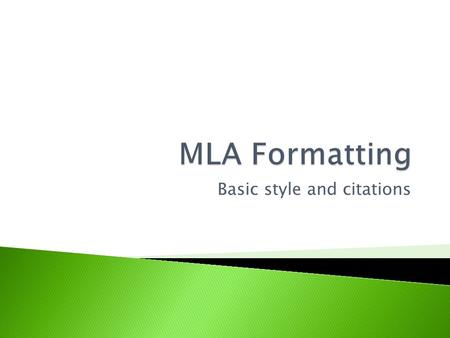 Basic style and citations. MLA (Modern Language Association) style is most commonly used to write papers and cite sources within the liberal arts and.