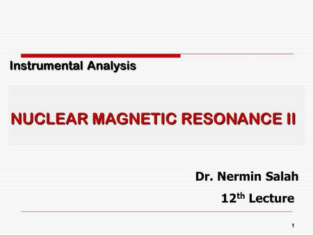NUCLEAR MAGNETIC RESONANCE II