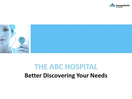 THE ABC HOSPITAL Better Discovering Your Needs 1.