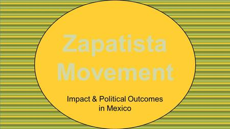 Zapatista Movement Impact & Political Outcomes in Mexico.