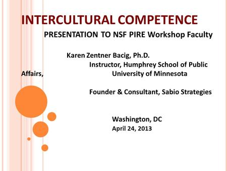 INTERCULTURAL COMPETENCE. PRESENTATION TO NSF PIRE Workshop Faculty