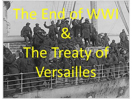 The End of WWI & The Treaty of Versailles. Objectives Analyze the costs of World War I. Describe the issues faced by the delegates to the Paris Peace.