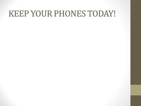 KEEP YOUR PHONES TODAY!. A Worldwide Depression 15.2 Mrs. Stoffl.