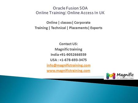 Online | classes| Corporate Training | Technical | Placements| Experts Contact US: Magnific training India +91-9052666559 USA : +1-678-693-3475