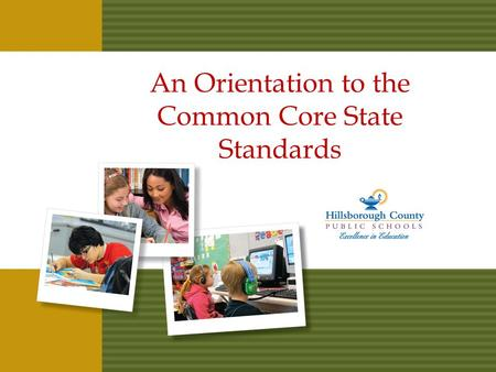 An Orientation to the Common Core State Standards.