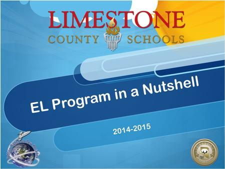 EL Program in a Nutshell 2014-2015. EL Program Flow Chart.