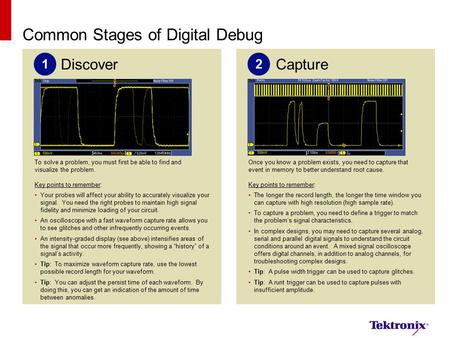 Common Stages of Digital Debug Discover Your probes will affect your ability to accurately visualize your signal. You need the right probes to maintain.