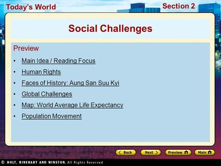 Today's World Section 2 Preview Main Idea / Reading Focus Human Rights Faces of History: Aung San Suu Kyi Global Challenges Map: World Average Life Expectancy.