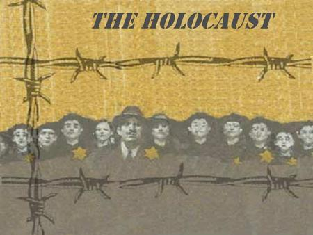 THE HOLOCAUST. On April 7, 1933 Hitler ordered all non-Aryans removed from government jobs Thus began the systematic campaign of racial purification that.