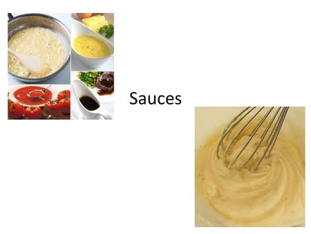 "Sauces. Early days The word ""sauce"" is a French word Sauce: a relish to make food more appetizing A liquid or semi-liquid food devised to make foods."