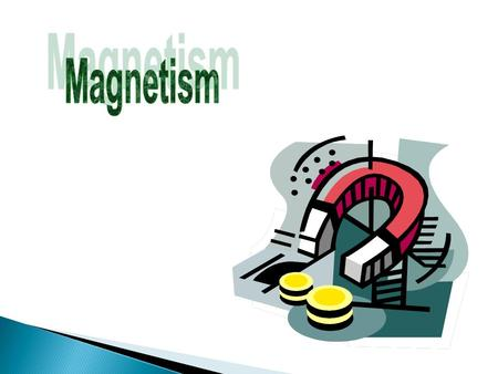 "Magnets received their name from ""Magnesia"" which is a part of present day Greece. Ancient people discovered that certain stones such as magnetite always."