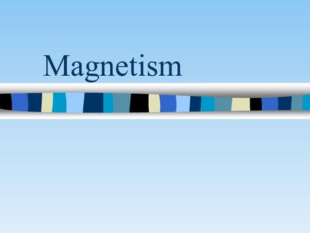 Magnetism. Natural Magnets Natural magnets like lodestone, are found in nature.