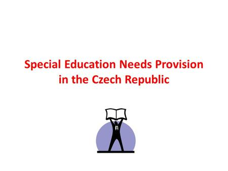 Special Education Needs Provision in the Czech Republic.