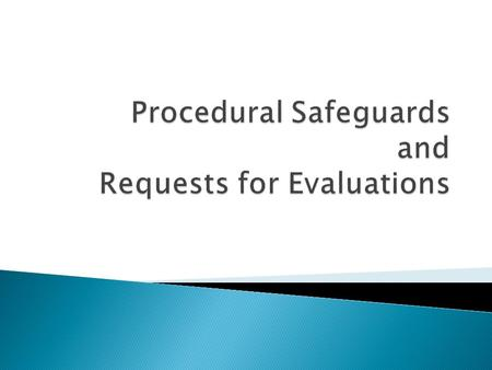 Notice of Procedural Safeguards for Parents of Students with Disabilities Parents of exceptional students are entitled to information about their rights.