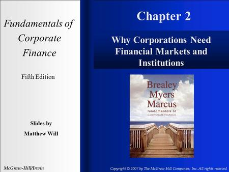 Chapter 2 Fundamentals of Corporate Finance Fifth Edition Slides by Matthew Will McGraw-Hill/Irwin Copyright © 2007 by The McGraw-Hill Companies, Inc.