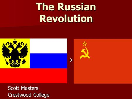 The Russian Revolution Scott Masters Crestwood College 