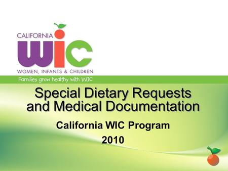 Special Dietary Requests and Medical Documentation California WIC Program 2010.