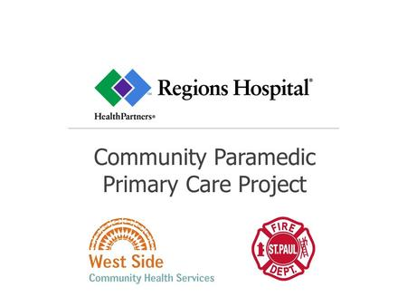 Community Paramedic Primary Care Project.