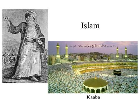 Islam Kaaba. Islam Beliefs Impact on Trade Founding Europe Empire India Sects Southeast Asia Africa Becomes Political.