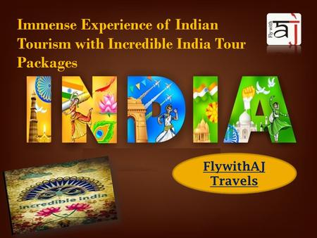FlywithAJ Travels Immense Experience of Indian Tourism with Incredible <strong>India</strong> Tour Packages.
