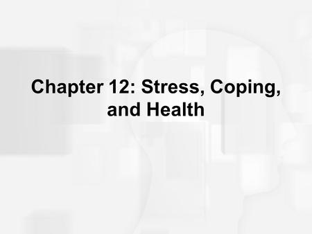 Chapter 12: Stress, Coping, and Health. The Relationship Between Stress and Disease Contagious diseases vs. chronic diseases –Biopsychosocial model –Health.