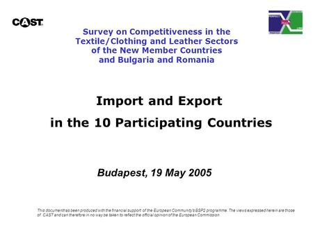 Survey on Competitiveness in the Textile/Clothing and Leather Sectors of the New Member Countries and Bulgaria and Romania Import and Export in the 10.