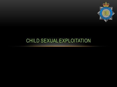 CHILD SEXUAL EXPLOITATION. Child Sexual Exploitation is a form of sexual abuse that involves the manipulation and/or coercion of young people under.