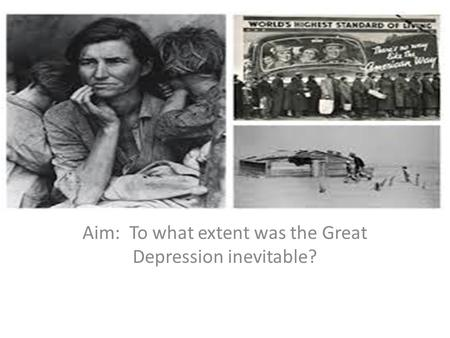 Aim: To what extent was the Great Depression inevitable?